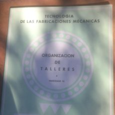 Libros de segunda mano: TECNOLOGIA DE LAS FABRICACIONES MECANICAS ORGANIZACION DE TALLERES.AÑO;1966. Lote 102021552