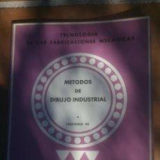 Libros de segunda mano: TECNOLOGIA DE LAS FABRICACIONES MECANICAS.METODOS DE DIBUJO INDUSTRIAL.AÑO;1965. Lote 102288063