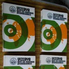Libros de segunda mano: 4 TOMOS -- VIZCAYA ANTE LOS MERCADOS INTERNACIONALES . Lote 52616982