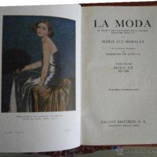 Libros de segunda mano: LA MODA. HISTORIA DEL TRAJE EN EUROPA. T. 10º. SIGLO XX. 1921-1934. MARIA LUZ MORALES. Lote 52628646