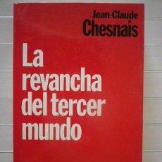 Libros de segunda mano: JEAN-CLAUDE CHESNAIS - LA REVANCHA DEL TERCER MUNDO. Lote 52633874