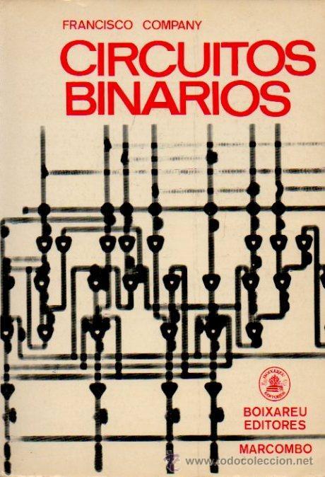 CIRCUITOS BINARIOS - FRANCISCO COMPANY BUENO. MARCOMBO DE BOIXAREU EDITORES, 1972 (Libros de Segunda Mano - Ciencias, Manuales y Oficios - Otros)