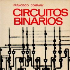 Libros de segunda mano: CIRCUITOS BINARIOS - FRANCISCO COMPANY BUENO. MARCOMBO DE BOIXAREU EDITORES, 1972. Lote 52635235