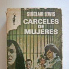 Libros de segunda mano: CÁRCELES DE MUJERES SINCLAIR LEWIS. Lote 52662398