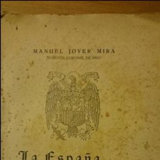 Libros de segunda mano: LA ESPAÑA INMORTAL,CHARLAS PATRIOTICAS,MANUEL JOVER MIRA TENIENTE CORONEL VICARIO, DEDICADO, 1951. Lote 52698814