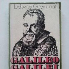Libros de segunda mano: GALILEO GALILEI - LUDOVICO GEYMONAT - ED. PENINSULA. Lote 52708056