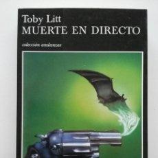 Libros de segunda mano: MUERTE EN DIRECTO - TOBY LITT - TUSQUETS EDICIONES - 1ª EDICION 2002. Lote 52711088