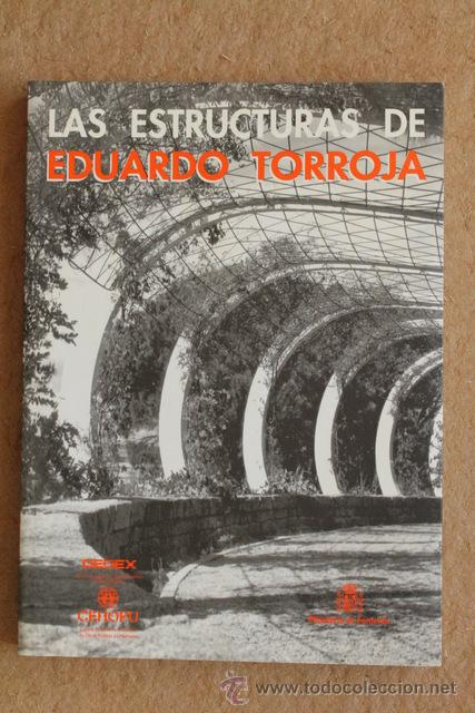 LAS ESTRUCTURAS DE EDUARDO TORROJA. VISTAS POR EDUARDO TORROJA. PRÓLOGO DE MARIO SALVADORI. (Libros de Segunda Mano - Ciencias, Manuales y Oficios - Otros)