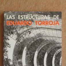 Libros de segunda mano: LAS ESTRUCTURAS DE EDUARDO TORROJA. VISTAS POR EDUARDO TORROJA. PRÓLOGO DE MARIO SALVADORI. . Lote 146520105