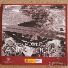Libros de segunda mano: OBRAS PÚBLICAS EN ANDALUCÍA. MADRID, MINISTERIO DE FOMENTO, 2002.. Lote 52715899