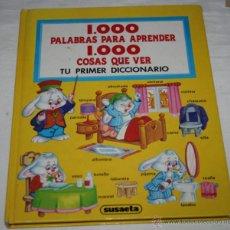 Libros de segunda mano: 1000 PALABRAS PARA APRENDER 1000 COSAS QUE VER TU PRIMER DICCIONARIO, SUSAETA 1982. Lote 52721551