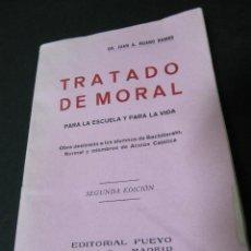 Libros de segunda mano: TRATADO DE MORAL PARA LA ESCUELA Y PARA LA VIDA. 1940. JUAN. A. RUANO RAMOS.. Lote 52721650
