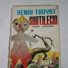 Libros de segunda mano: SORTILEGIO HENRI TROYAT G. P. PLAZA 1959, LIBRO BRUJERIA. Lote 52725121