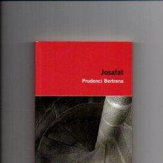 Libros de segunda mano: JOSAFAT - PRUDENCI BERTRANA - EDICIONS 62 2007 - CATALÀ. Lote 52732938