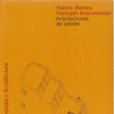 Libros de segunda mano: PATRICK BARDOU / VAROUJAN ARZOUMANIAN : ARQUITECTURAS DE ADOBE. ( ED. GUSTAVO GILI, 1979). Lote 52742198