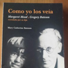Libros de segunda mano: MARY CATHERINE BATESON. COMO YO LOS VEÍA.. Lote 52749825