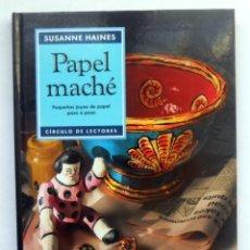 Libros de segunda mano: PAPEL MACHE - SUSANNE HAINES EDITORIAL CIRCULO LECTORES. Lote 52750844