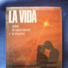 Libros de segunda mano: LA VIDA ENTRE EL NACIMIENTO Y LA MUERTE. Lote 52757590