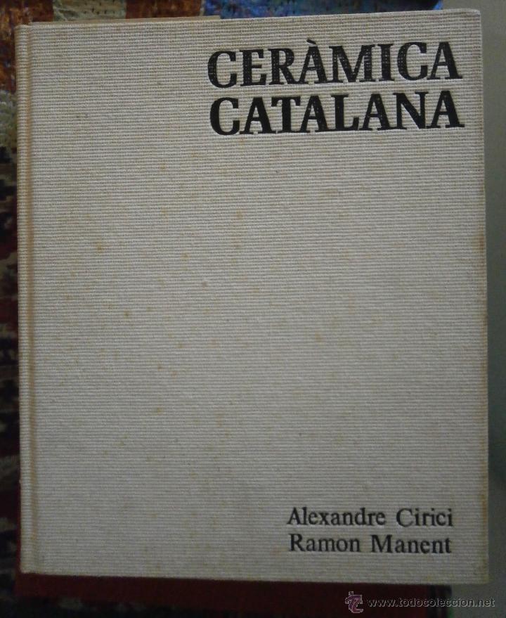 CERÀMICA CATALANA- ALEXANDRE CIRICI. RAMON MANENT (Libros de Segunda Mano - Bellas artes, ocio y coleccionismo - Otros)