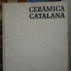 Libros de segunda mano: CERÀMICA CATALANA- ALEXANDRE CIRICI. RAMON MANENT. Lote 52758763