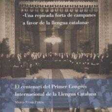 Libros de segunda mano: EL CENTENARI DEL PRIMER CONGRÉS INTERNACIONAL DE LA LLENGUA CATALANA BIBLIOTECA DE CATALUNYA 2006. Lote 52761564