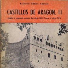 Libros de segunda mano: CRISTÓBAL GUITART APARICIO: CASTILLOS DE ARAGÓN II (DESDE EL 2º CUARTO DEL SIGLO XIII HASTA EL XIX). Lote 52765025