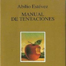 Libros de segunda mano: ABILIO ESTÉVEZ - MANUAL DE TENTACIONES.TUSQUETS EDITORES.MARGINALES,179.1999.. Lote 52776204