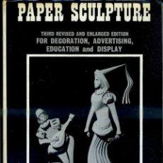 Libros de segunda mano: ARTHUR SADLER : PAPER SCULPTURE (BLANDFORD, 1969). Lote 52792586