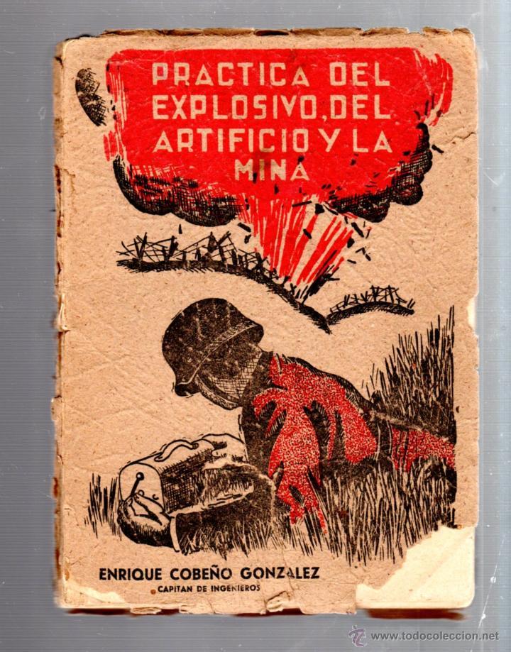 PRACTICA DEL EXPLOSIVO, DEL ARTIFICIO Y LA MINA. ENRIQUE COBEÑOS GONZALEZ. MADRID. 1941. LEER (Libros de Segunda Mano - Ciencias, Manuales y Oficios - Otros)