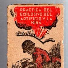 Libros de segunda mano: PRACTICA DEL EXPLOSIVO, DEL ARTIFICIO Y LA MINA. ENRIQUE COBEÑOS GONZALEZ. MADRID. 1941. LEER. Lote 52809071