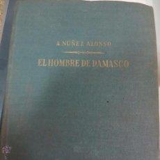 Libros de segunda mano: EL HOMBRE DE DEMASCO A. NÚÑEZ ALONSO EDIT PLANETA AÑO 1958. Lote 52815357