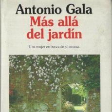 Libros de segunda mano: ANTONIO GALA-MÁS ALLÁ DEL JARDÍN.PLANETA.1995.TAPA DURA CON SOBRECUBIERTA.. Lote 52833238