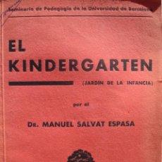 Libros de segunda mano: EL KINDERGARTEN.JARDIN DE INFANCIA SALVAT ESPASA.1937.68 PG + FOTOS.ESCUELA. Lote 52835715