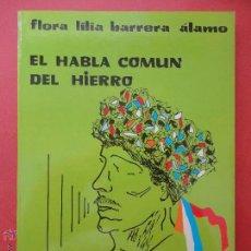 Libros de segunda mano: EL HABLA COMÚN DEL HIERRO. BARRERA ÁLAMO.. Lote 52838134