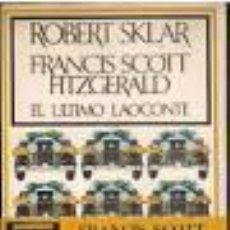 Libros de segunda mano: FRANCIS SCOTT FITZGERALD EL ÚLTIMO LAOCONTE. ROBERT SKLAR. Lote 52850120