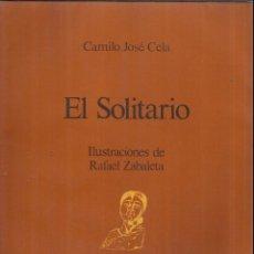 Libros de segunda mano: EL SOLITARIO. CAMILO JOSÉ CELA. ILUSTRACIONES RAFAEL ZABALETA. EDICIONES NOGUER. BARCELONA. 1976. Lote 52855871