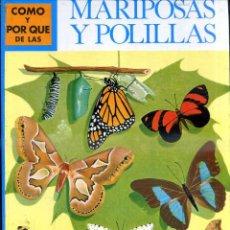Libros de segunda mano: MOLINO : CÓMO Y POR QUÉ DE LAS MARIPOSAS Y POLILLAS. Lote 52860867
