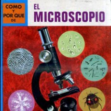 Libros de segunda mano: MOLINO : CÓMO Y POR QUÉ DEL MICROSCOPIO. Lote 52861076