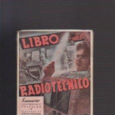 Libros de segunda mano: LIBRO DEL RADIOTECNICO - EDITORIAL BRUGUERA 1941? / ILUSTRADO. Lote 52868095