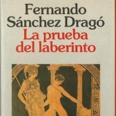 Libros de segunda mano: FERNANDO SÁNCHEZ DRAGÓ-LA PRUEBA DEL LABERINTO.GANADORA PREMIO PLANETA 1992.. Lote 52877198