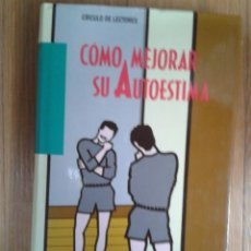 Libros de segunda mano: CÓMO MEJORAR SU AUTOESTIMA. NATHANIEL BRANDEN.. Lote 52883999