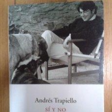 Libros de segunda mano: SÍ Y NO. ANDRÉS TRAPIELLO.. Lote 52884411