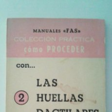 Libros de segunda mano: CURIOSO LIBRO, MANUAL, COMO PROCEDER CON LAS HUELLAS DACTILARES, F. AGUADO SANCHEZ, 1964. Lote 52895536