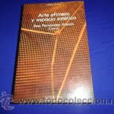 Libros de segunda mano: ARTE EFÍMERO Y ESPACIO ESTÉTICO. Lote 52918918