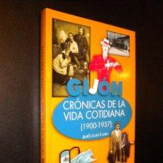 Libros de segunda mano: BIBLIOTECA GIJONESA DEL SIGLO XX / GIJON CRONICAS DE LA VIDA COTIDIANA 1900-1937 / JESUS LUIS CANEL. Lote 52929901