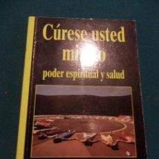 Libros de segunda mano: CÚRESE USTED MISMO, PODER ESPIRITUAL Y SALUD - LIBRO DE V/A - AÑO CERO - URANO1993 (LOUISE L. HAY.... Lote 52931960