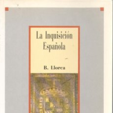 Libros de segunda mano: LA INQUISICION ESPAÑOLA. B.LLORCA. ED. SARPE. MADRID. 1986.134 PAGS. 20,5X14,5 CM.. Lote 52932315