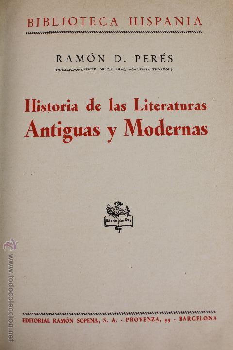 Libros de segunda mano: L-2796. HISTORIA DE LAS LITERATURAS ANTIGUAS Y MODERNAS. RAMON D. PERÉS. ED. RAMON SOPENA. 1941. - Foto 3 - 52939054