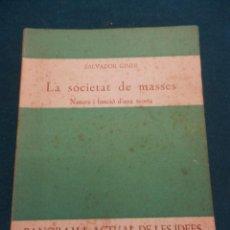 Libros de segunda mano: LA SOCIETAT DE MASSES (NATURA I FUNCIÓ D'UNA TEORA - POR S. GINER - PANORAMA ACTUAL DE LES IDEES. Lote 52951949