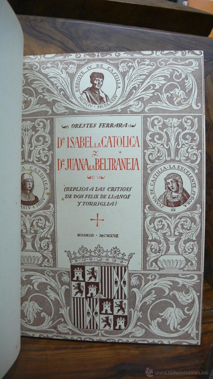 ORESTES FERRARA. DOÑA ISABEL LA CATÓLICA Y DOÑA JUANA (LA BELTRANEJA). 1947. (Libros de Segunda Mano - Historia - Otros)